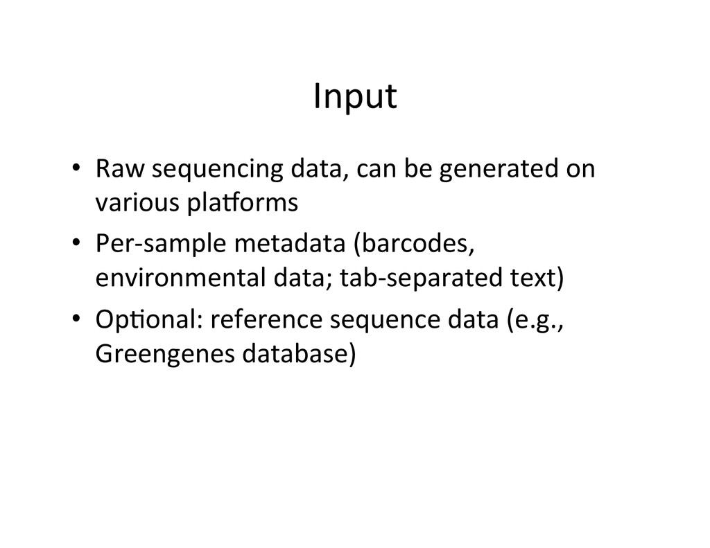 Input  • Raw sequencing data, can...
