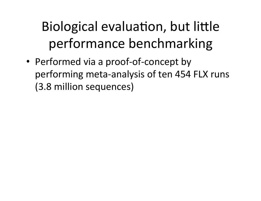 Biological evalua2on, but liYle  pe...