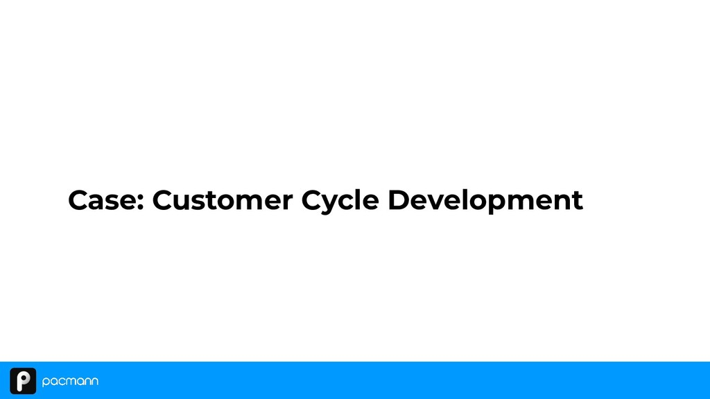 Case: Customer Cycle Development