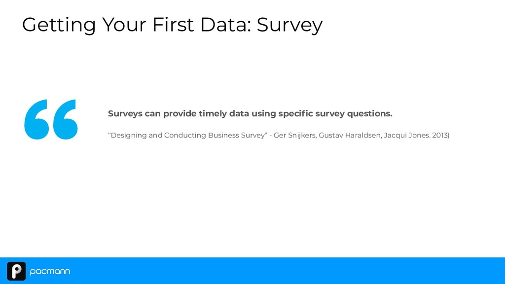 Surveys can provide timely data using specific s...