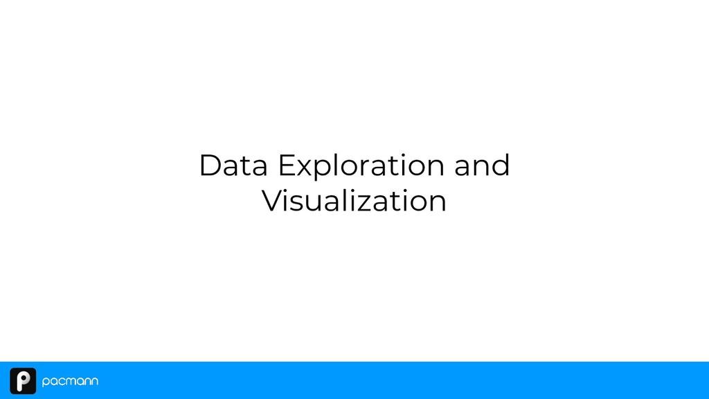 Data Exploration and Visualization