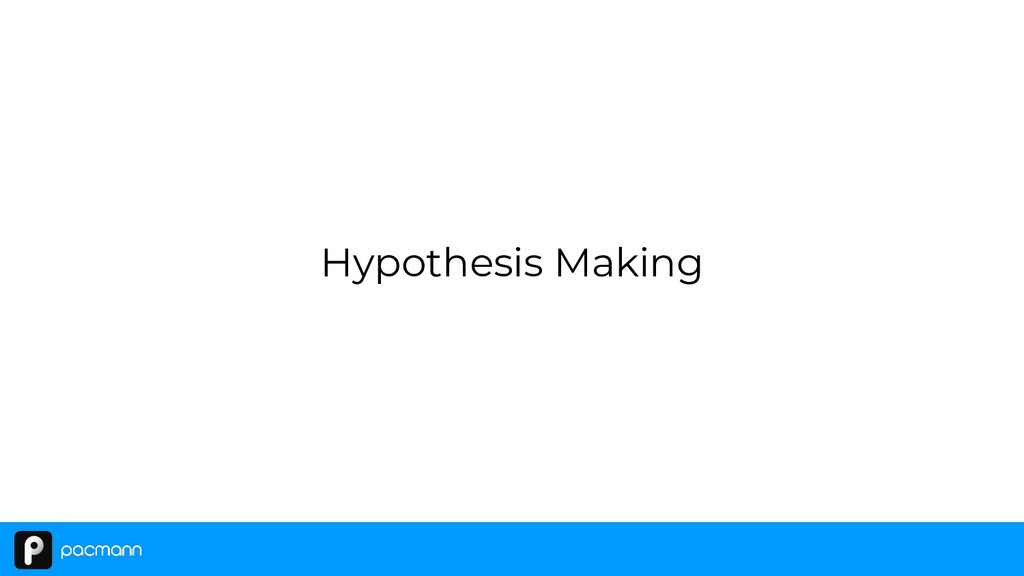 Hypothesis Making