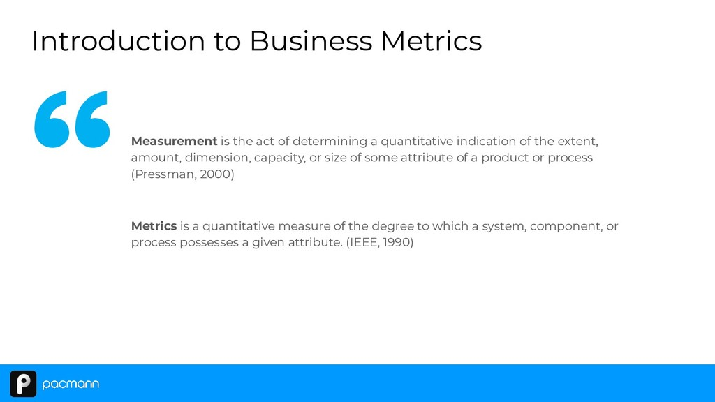 Introduction to Business Metrics Measurement is...