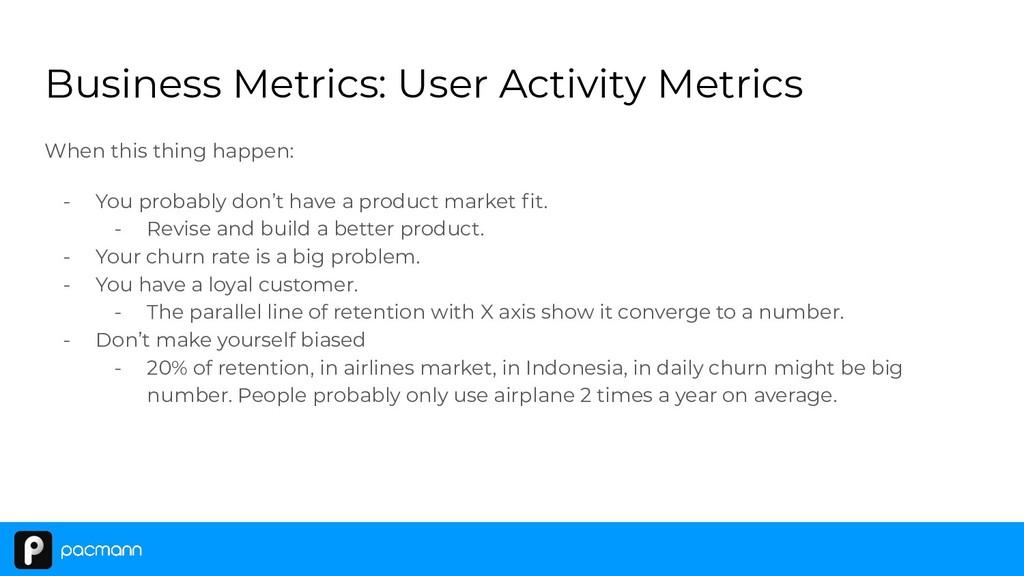 Business Metrics: User Activity Metrics When th...