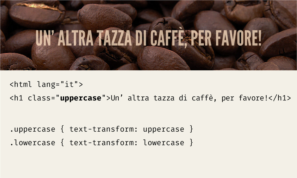UN' ALTRA TAZZA DI CAFFÈ, PER FAVORE! <html lan...