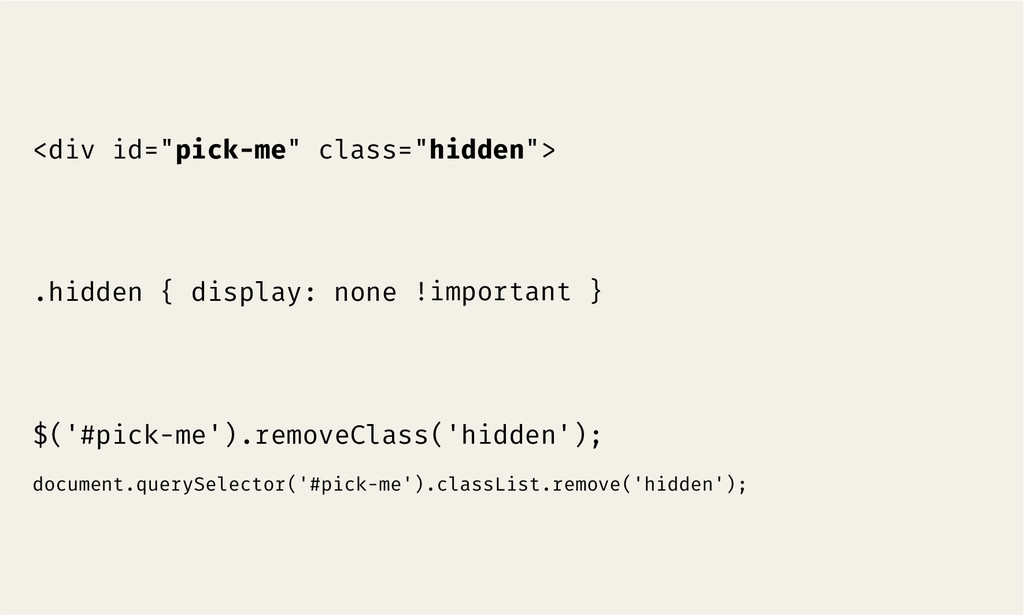 $('#pick-me').removeClass('hidden');