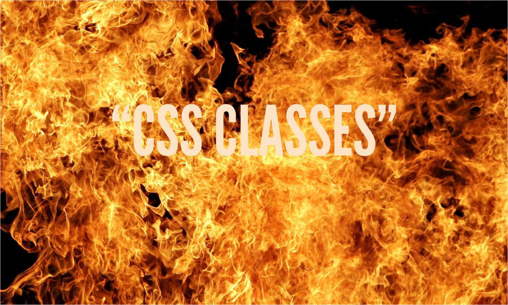 """""""CSS CLASSES"""""""