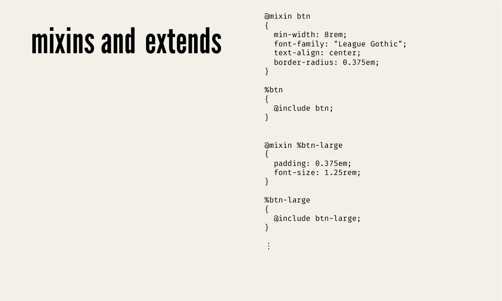 @mixin btn { min-width: 8rem; font-family:...