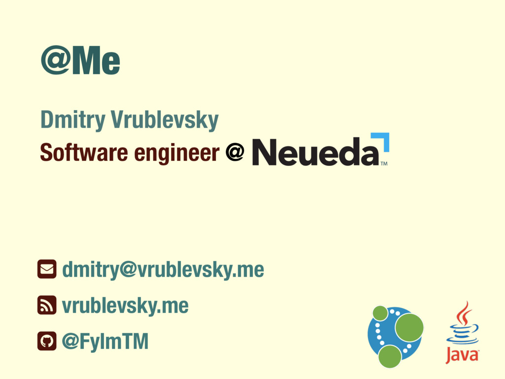 Dmitry Vrublevsky @Me Software engineer @ ƀ dmi...