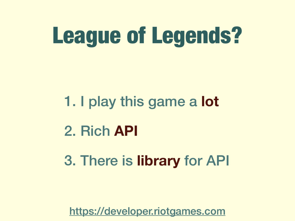 League of Legends? 1. I play this game a lot 2....