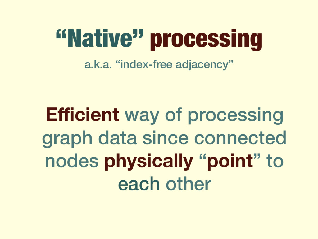 """Native"" processing Efficient way of processing g..."