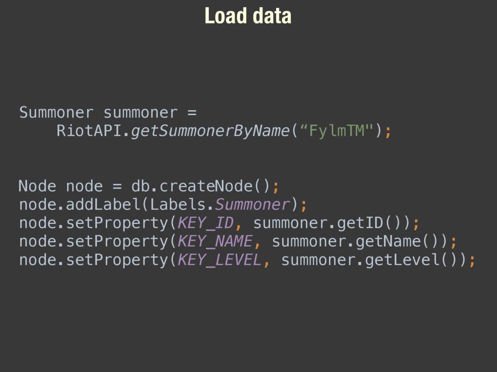 Load data Summoner summoner = RiotAPI.getSummon...