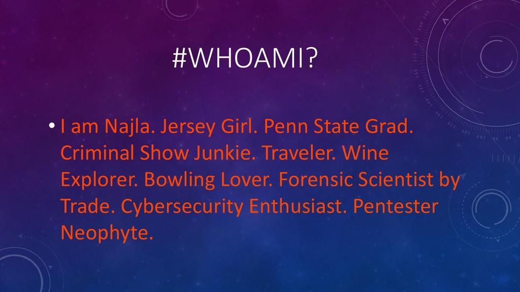 #WHOAMI? • I am Najla. Jersey Girl. Penn State ...