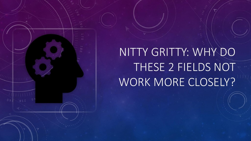 NITTY GRITTY: WHY DO THESE 2 FIELDS NOT WORK MO...