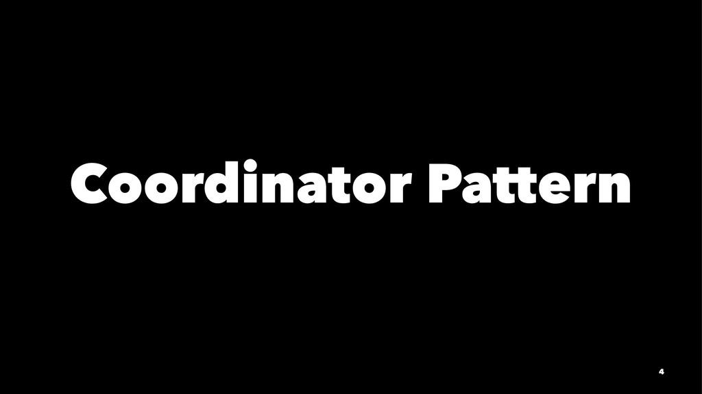 Coordinator Pattern 4