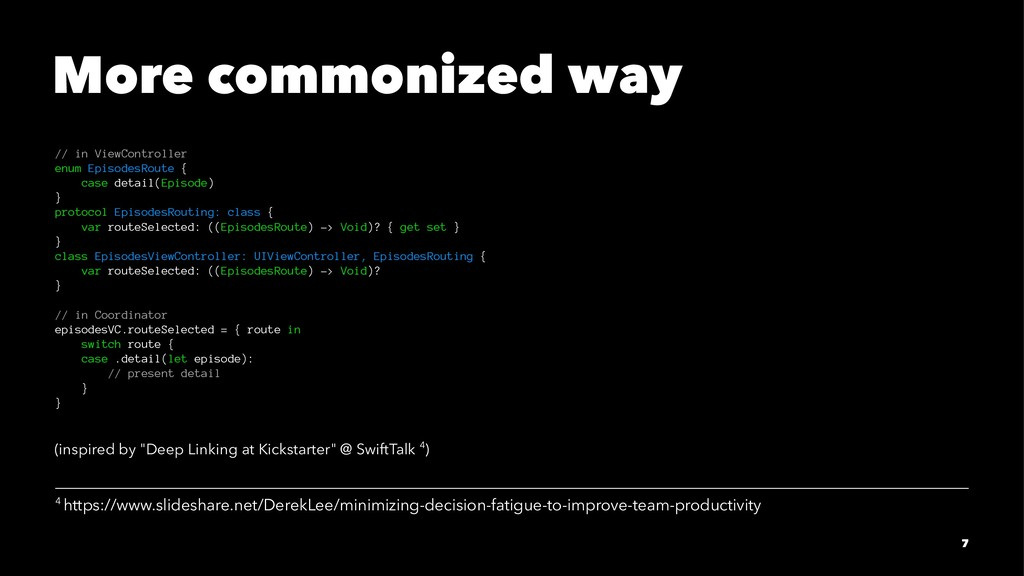 More commonized way // in ViewController enum E...