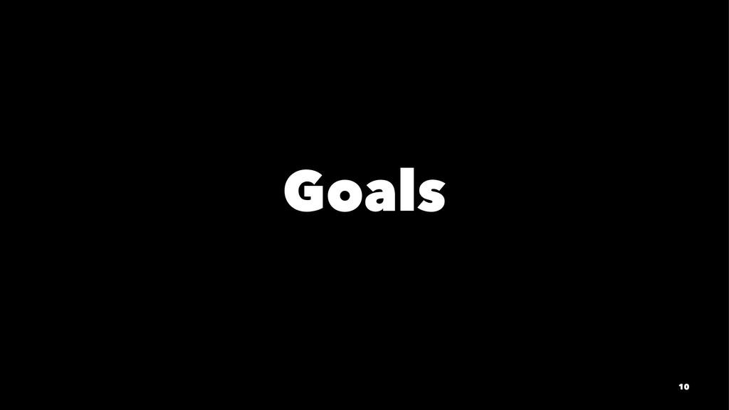 Goals 10