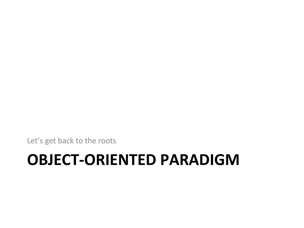 OBJECT-­‐ORIENTED	
