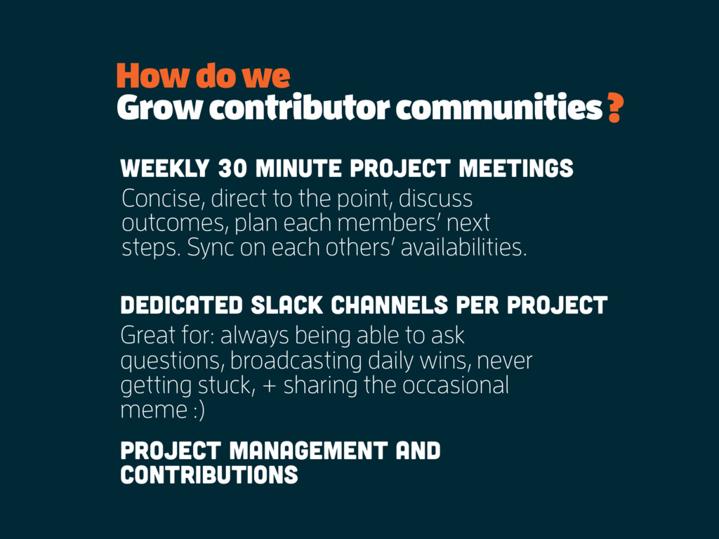 Grow contributor communities Weekly 30 minute p...