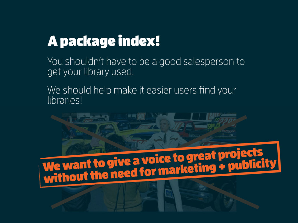A package index! You shouldn't have to be a goo...