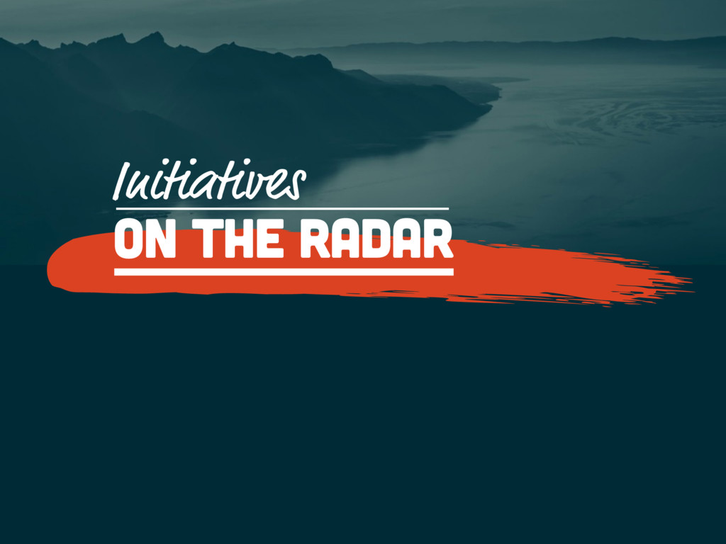 On the radar Initiatives