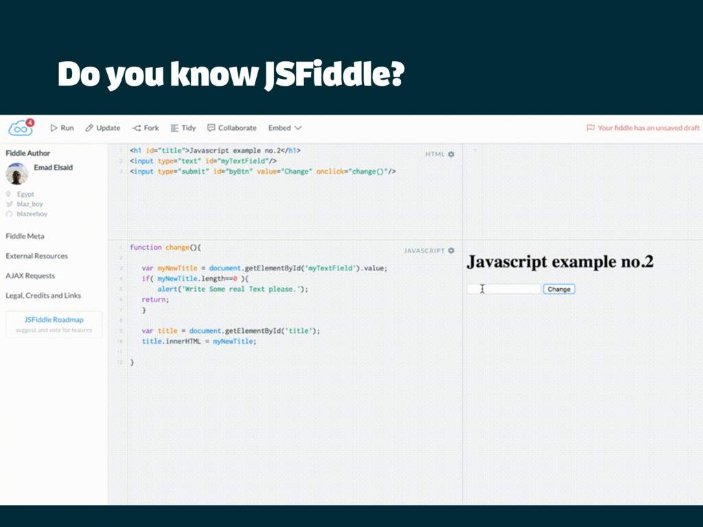 Do you know JSFiddle?