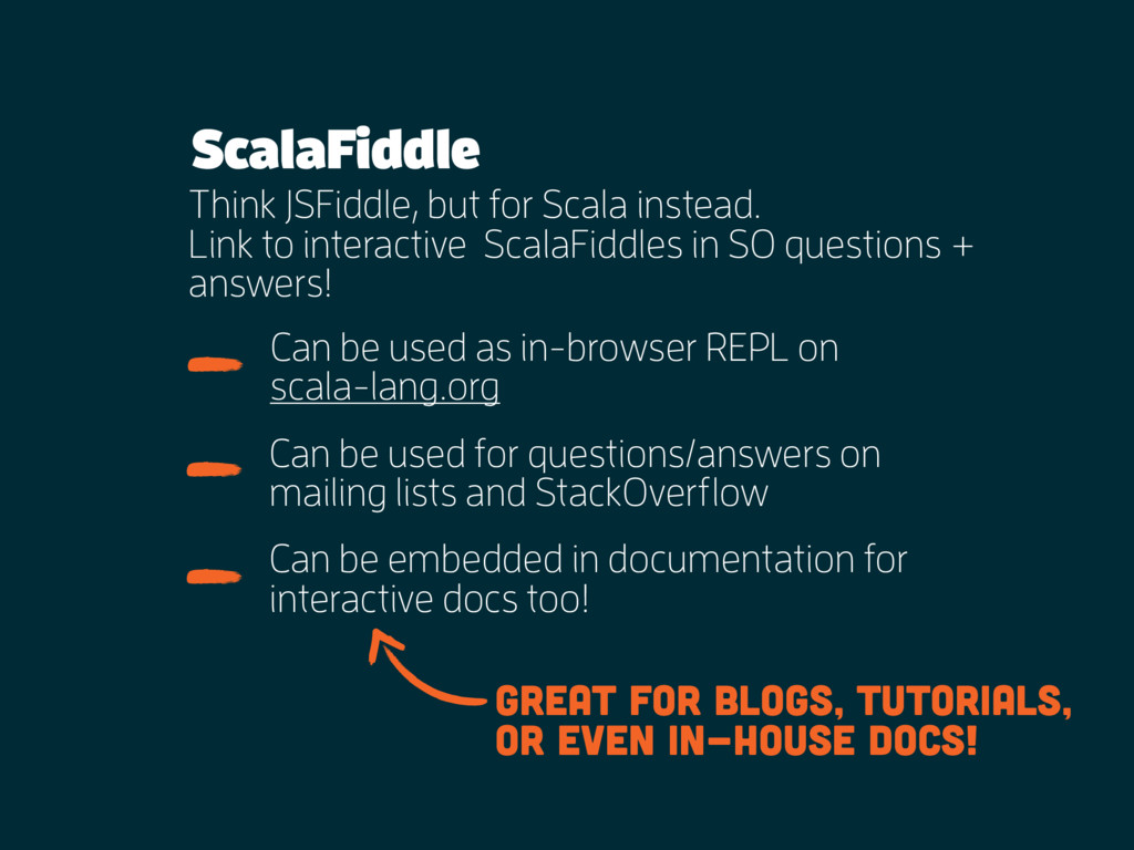 ScalaFiddle Think JSFiddle, but for Scala inste...