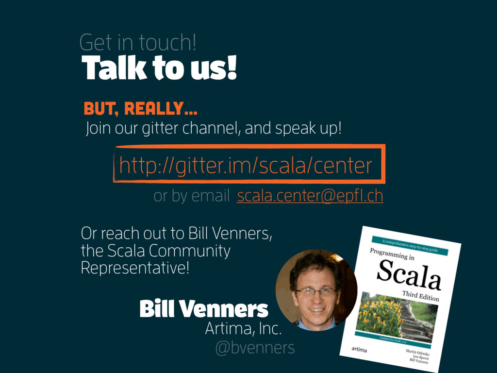 http://gitter.im/scala/center Join our gitter c...