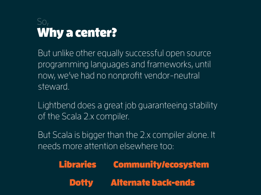 Why a center? So, But unlike other equally succ...