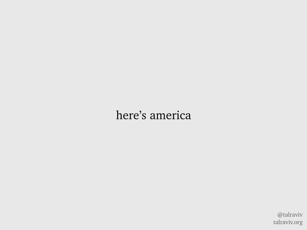 @talraviv talraviv.org here's america