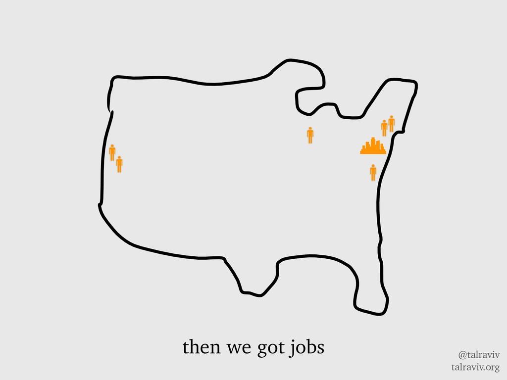 @talraviv talraviv.org then we got jobs