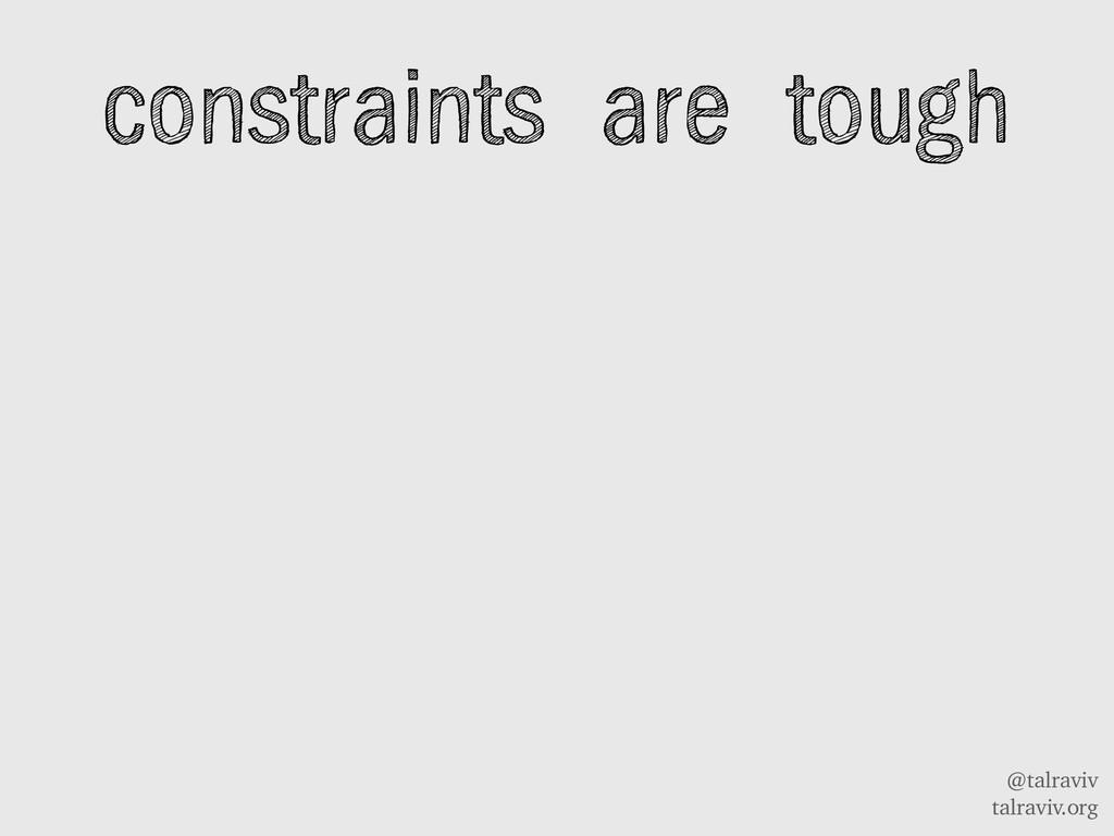 @talraviv talraviv.org constraints are tough