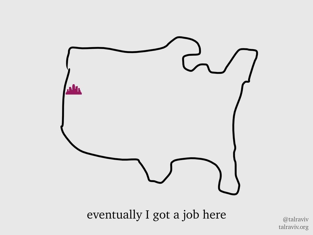 @talraviv talraviv.org eventually I got a job h...