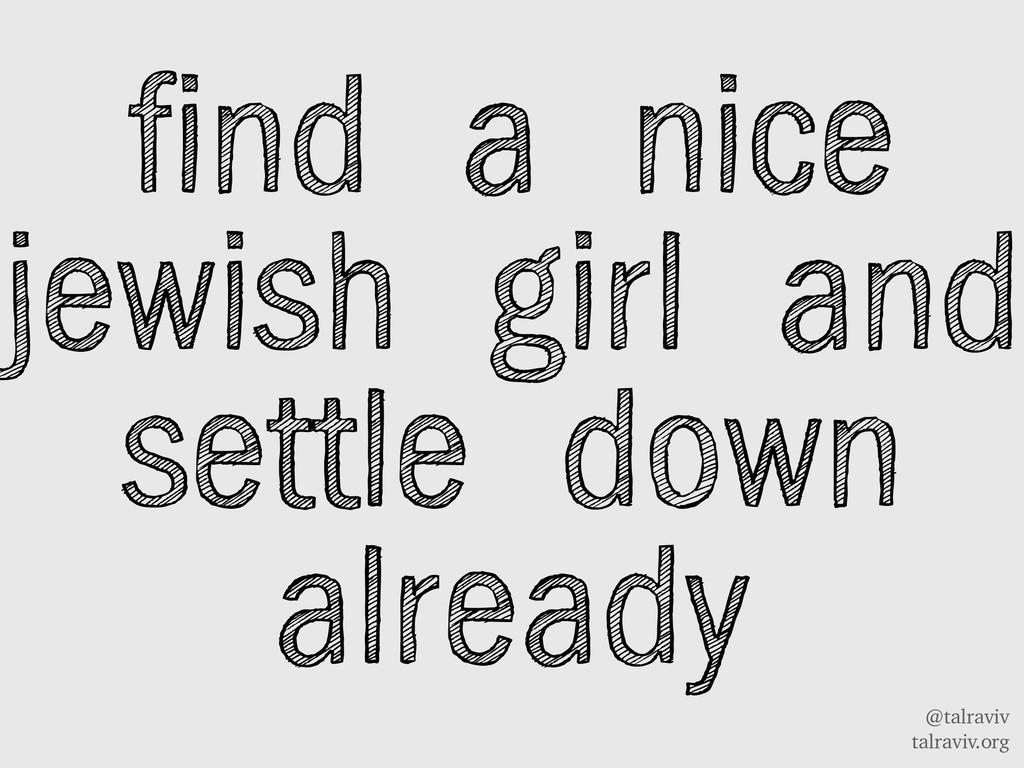 @talraviv talraviv.org find a nice jewish girl ...