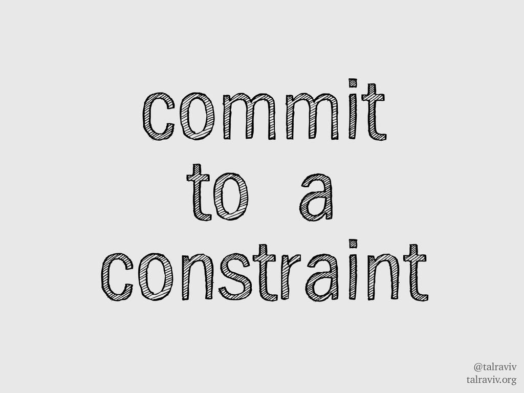 @talraviv talraviv.org commit to a constraint