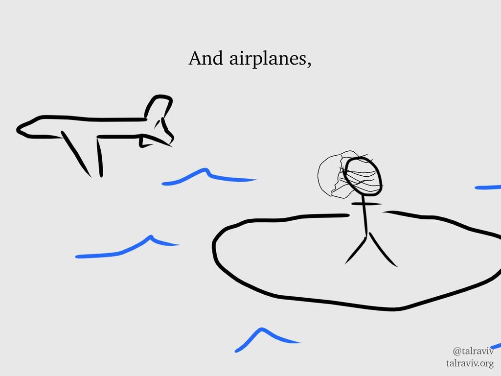 @talraviv talraviv.org And airplanes,