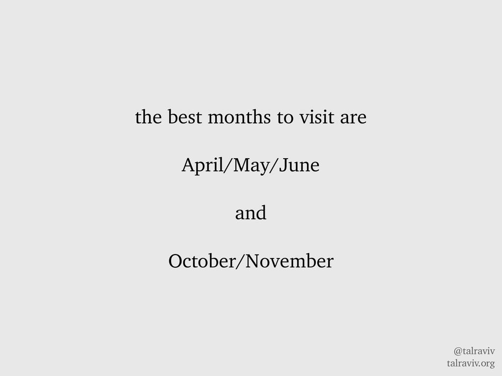@talraviv talraviv.org the best months to visit...