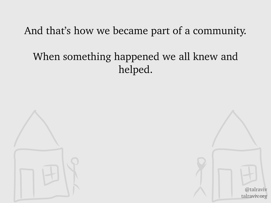 @talraviv talraviv.org And that's how we became...