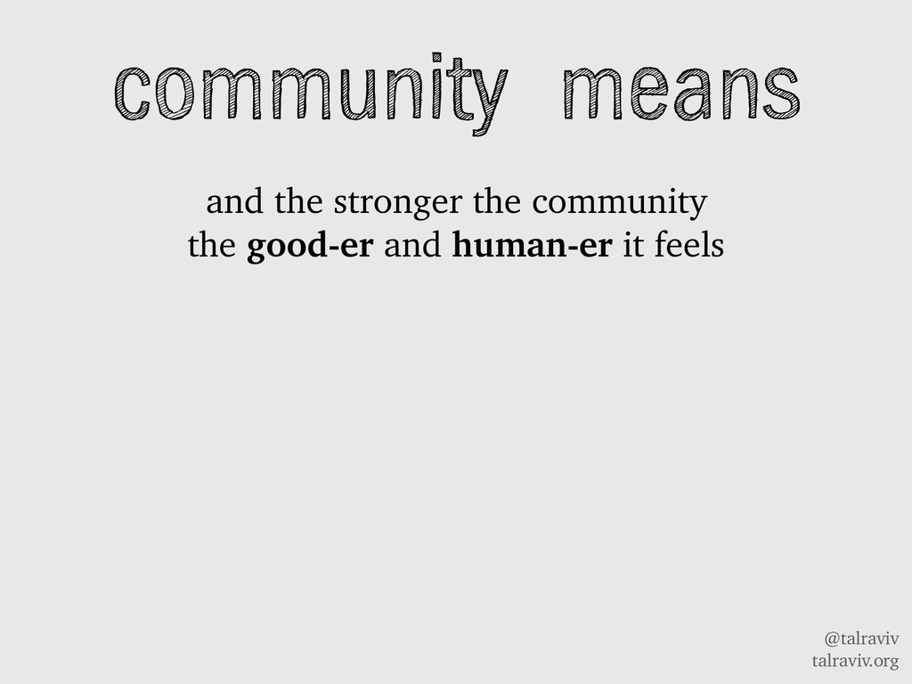 @talraviv talraviv.org community means and the ...