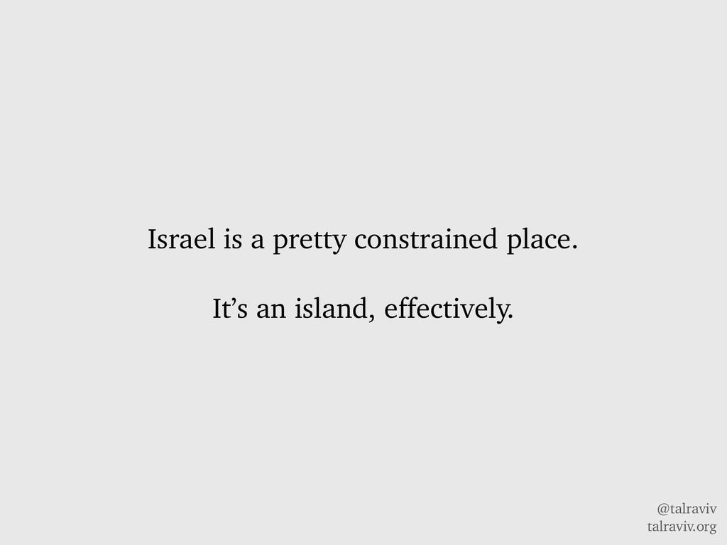 @talraviv talraviv.org Israel is a pretty const...