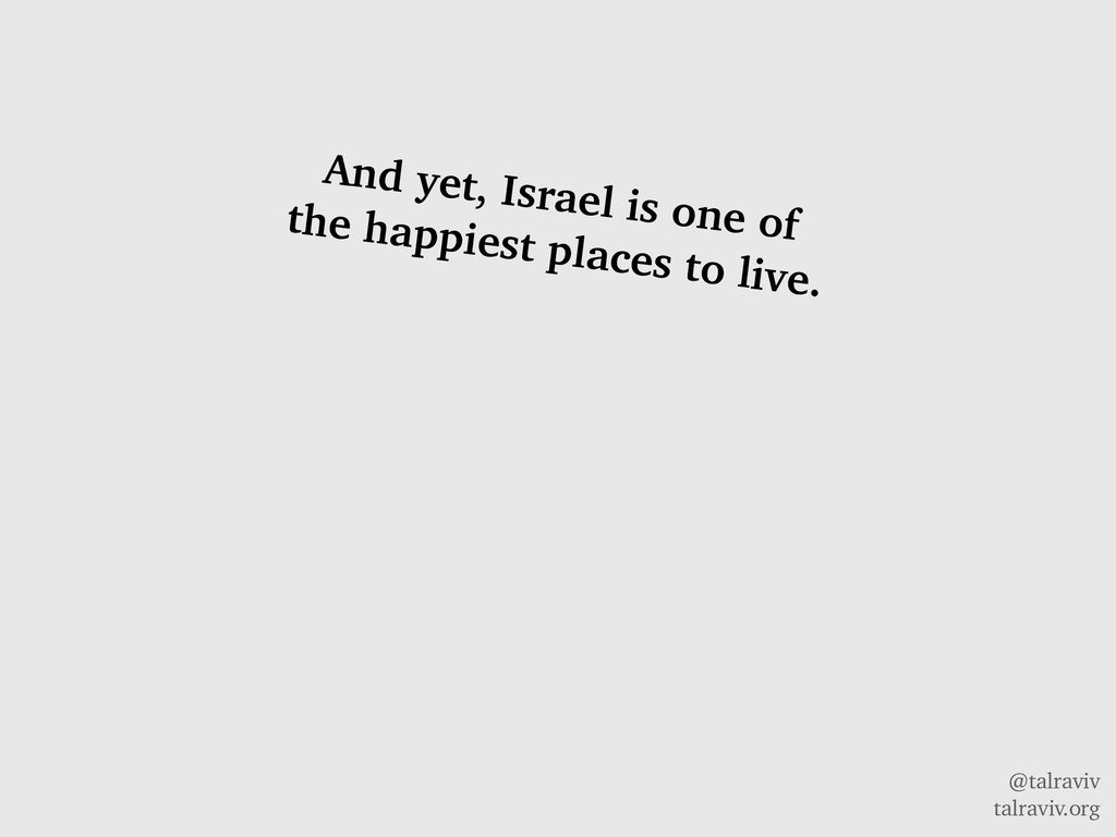 @talraviv talraviv.org And yet, Israel is one o...
