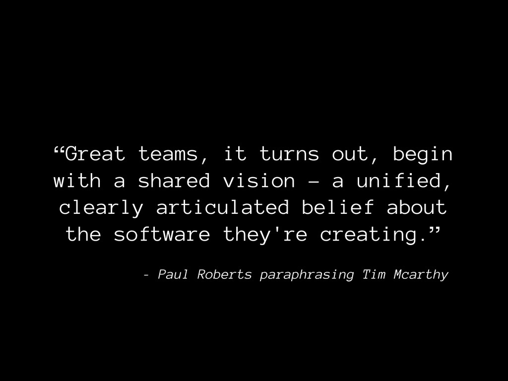 """""""Great teams, it turns out, begin with a shared..."""