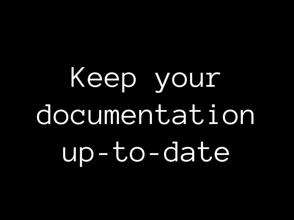Keep your documentation up-to-date
