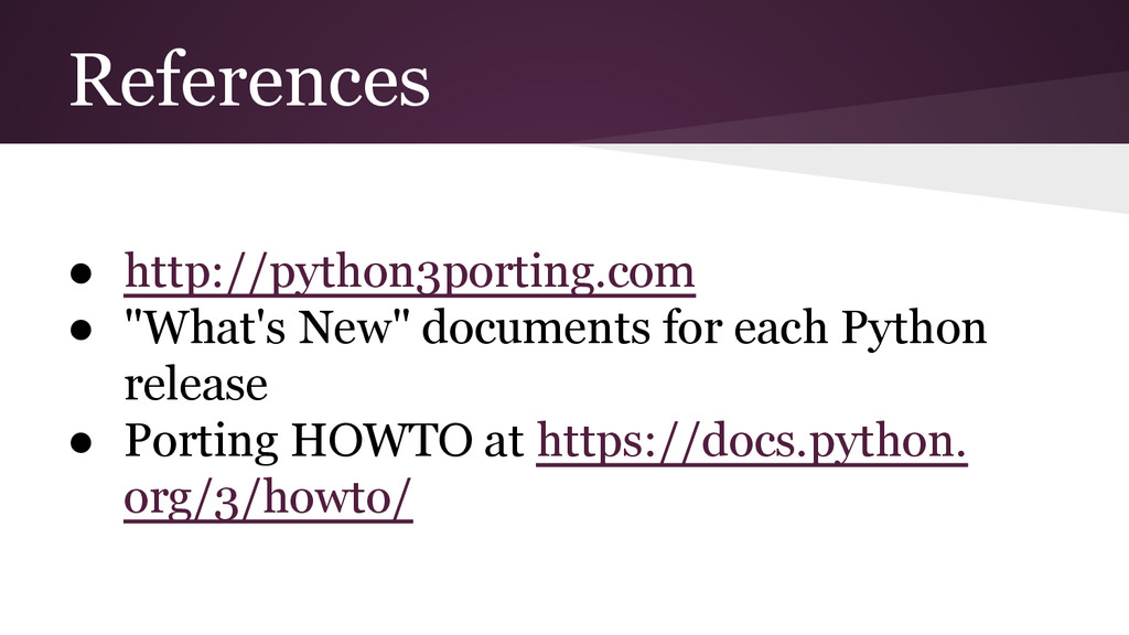 "References ● http://python3porting.com ● ""What'..."