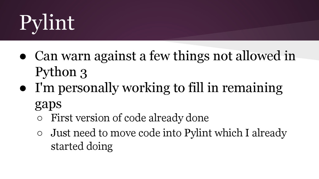 Pylint ● Can warn against a few things not allo...