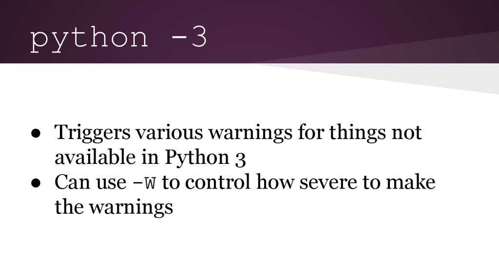 python -3 ● Triggers various warnings for thing...