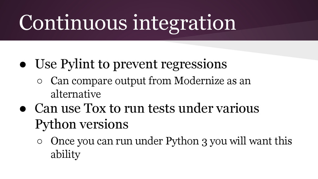 Continuous integration ● Use Pylint to prevent ...