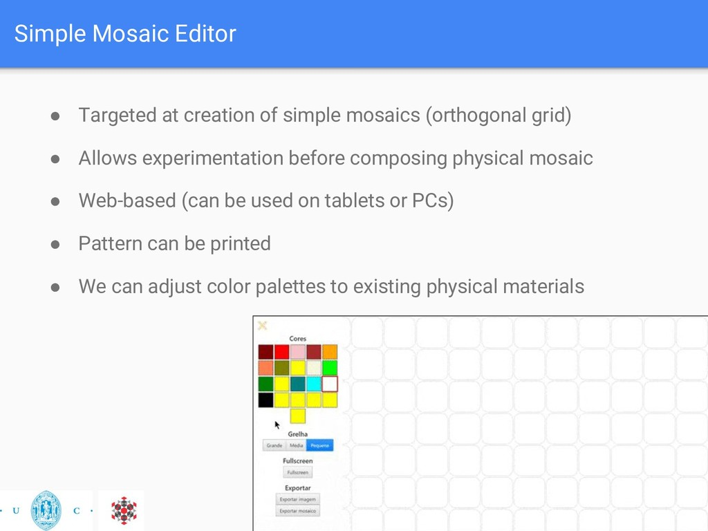 Simple Mosaic Editor ● Targeted at creation of ...