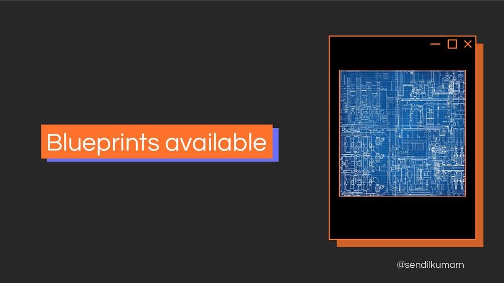 @sendilkumarn Blueprints available