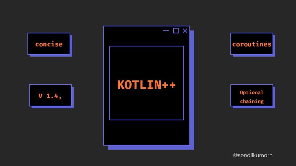 @sendilkumarn KOTLIN++ F coroutines F Optional ...